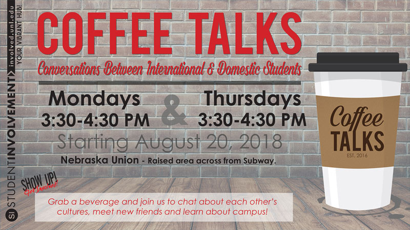 Coffee Talks series, Mondays and Thursdays from 3:30 to 4:30 pm in the Nebraska Union